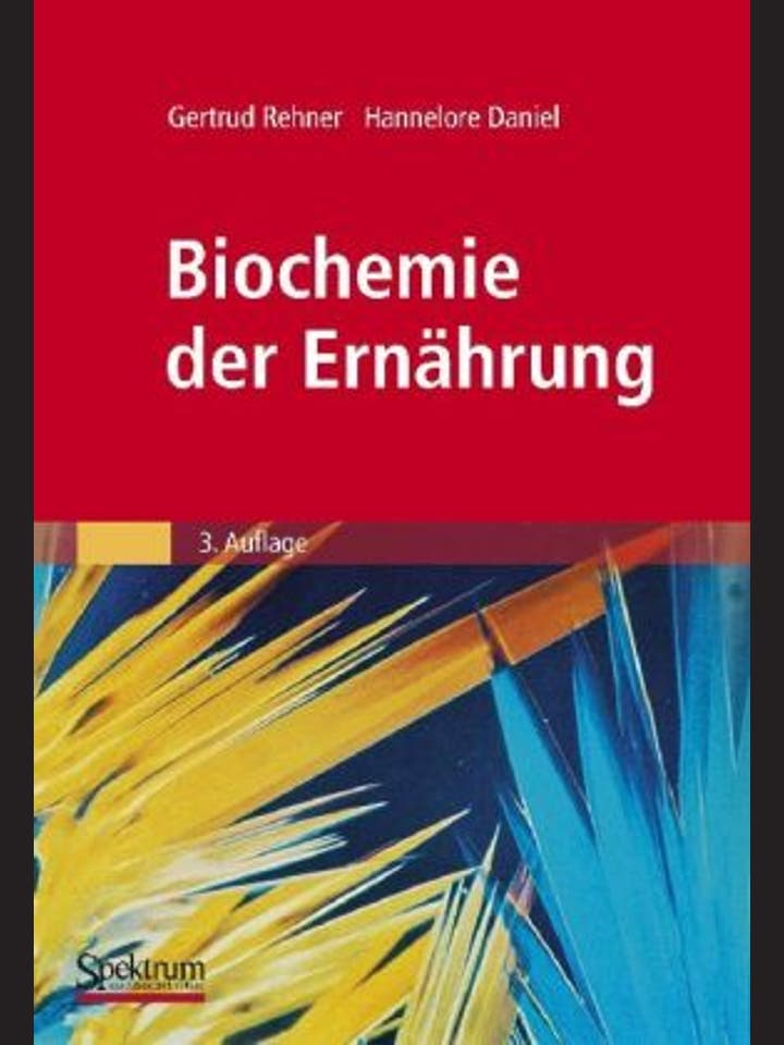 Gertrud Rehner und Hannelore Daniel: Biochemie der Ernährung