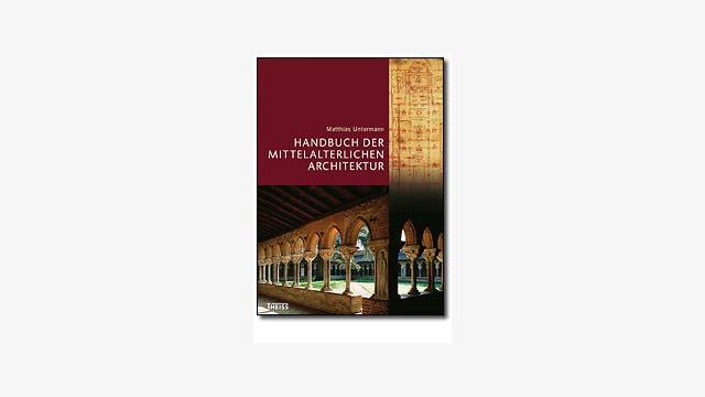 Matthias Untermann: Handbuch der mittelalterlichen Architektur