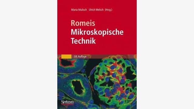 Maria Mulisch und  Ulrich Welsch (Hrsg.): Romeis  Mikroskopische Technik