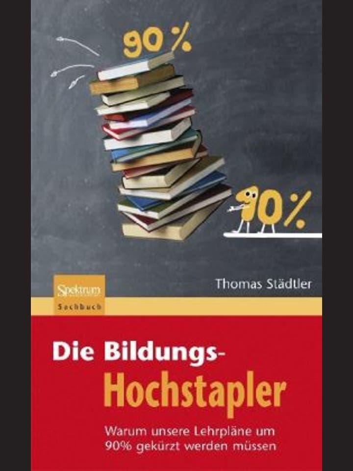Thomas Städtler: Die Bildungshochstapler