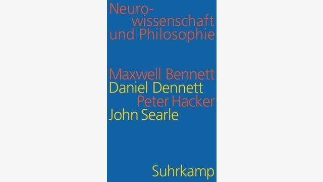 Maxwell Bennett,  Daniel Dennett,  Peter Hacker, John Searle: Neurowissenschaft und Philosophie