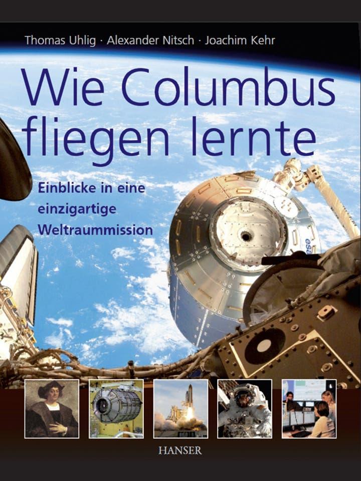 Tom Uhlig, Alexander Nitsch,  Joachim Kehr: Wie Columbus fliegen lernte