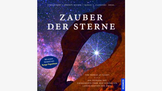 Stefan Seip, Gernot Meiser, Babak A. Tafreshi (Hrsg.): Zauber der Sterne