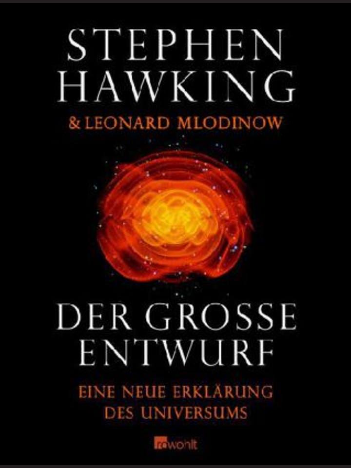 Stephen Hawking, Leonard Mlodinow: Der große Entwurf