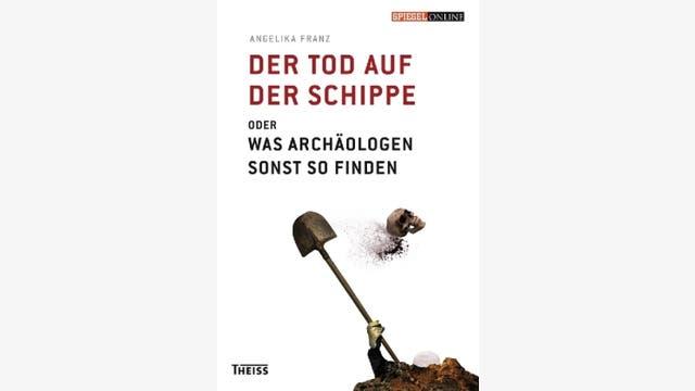 Angelika Franz: Der Tod auf der Schippe