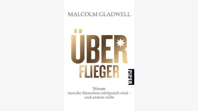 Malcolm Gladwell: Überflieger