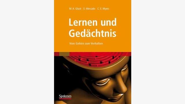 M. A. Gluck, E. Mercado, C. E. Myers: Lernen und Gedächtnis