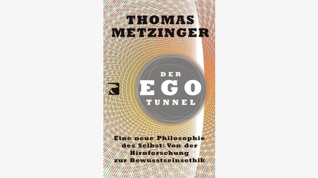 Thomas Metzinger: Der Ego-Tunnel