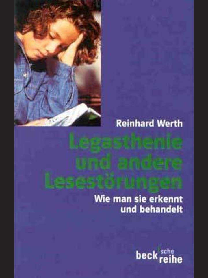 Reinhard Werth: Legasthenie und andere Lesestörungen