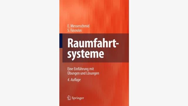 Ernst Messerschmid, Stefanos Fasoulas: Raumfahrtsysteme