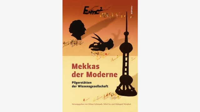 Hilmar Schmundt, Milofi Vec und Hildegard Westphal (Hg.): Mekkas der Moderne