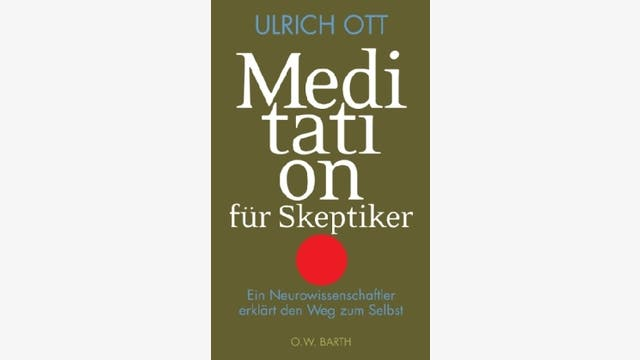 Ulrich Ott: Meditation für Skeptiker