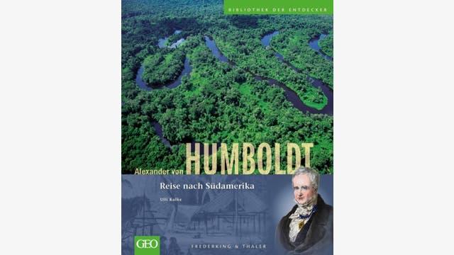 Ulli Kulke: Alexander von Humboldt