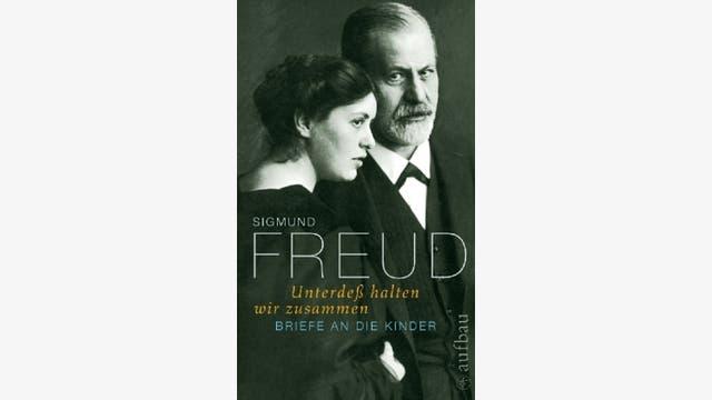 Sigmund Freud: Unterdeß halten wir zusammen