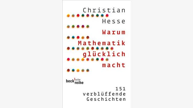 Christian Hesse: Warum Mathematik glücklich macht