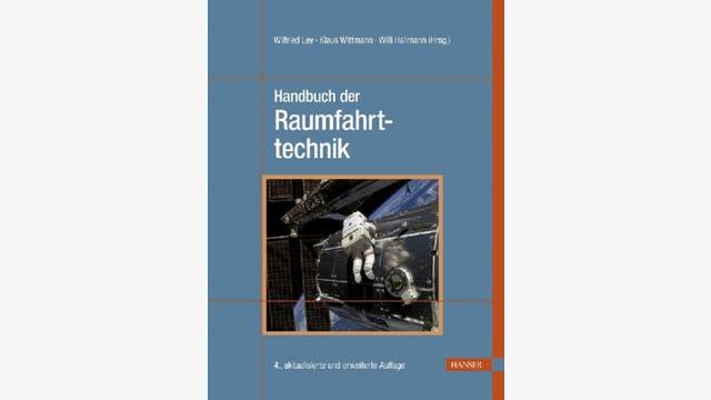 Wilfried Ley, Klaus Wittmann,  Willi Hallmann (Hrsg.): Handbuch der Raumfahrttechnik