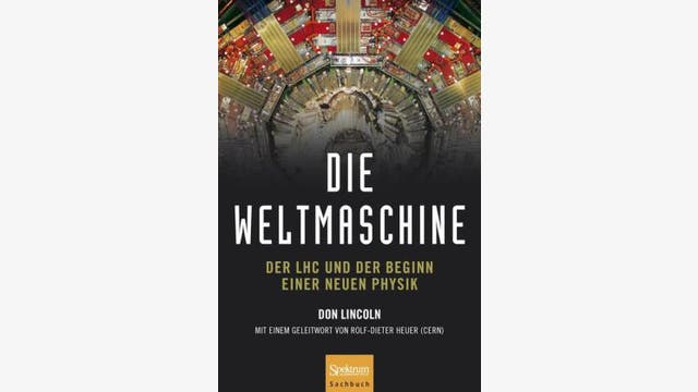 Don Lincoln: Die Weltmaschine