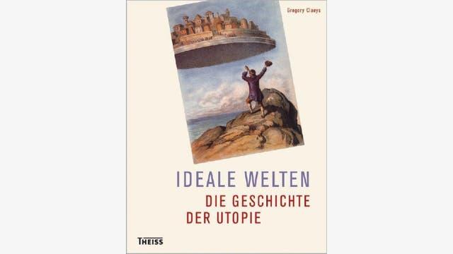 Gregory Claeys: Ideale Welten