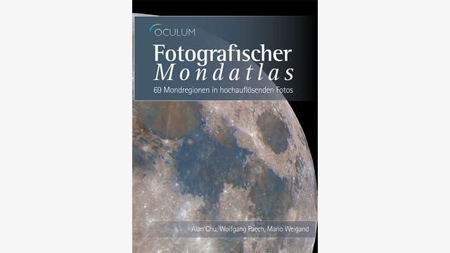 Alan Chu, Wolfgang Paesch, Mario Weigand: Fotografischer Mondatlas