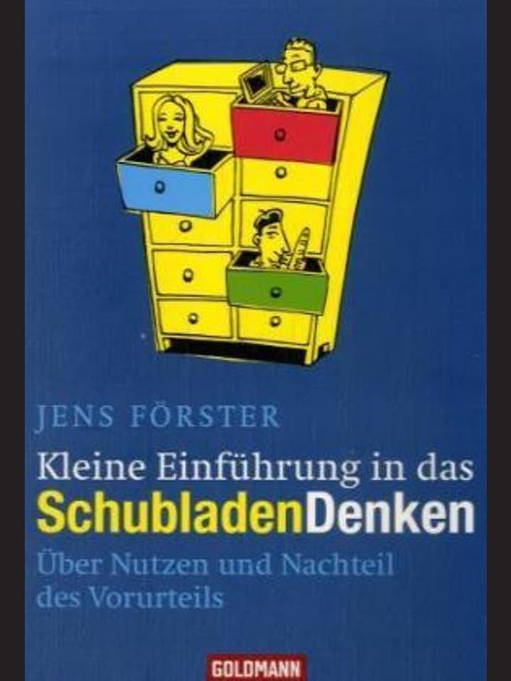 Jens Förster: Kleine Einführung in  das SchubladenDenken