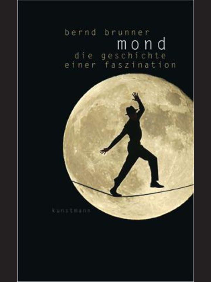 Bernd Brunner: Mond