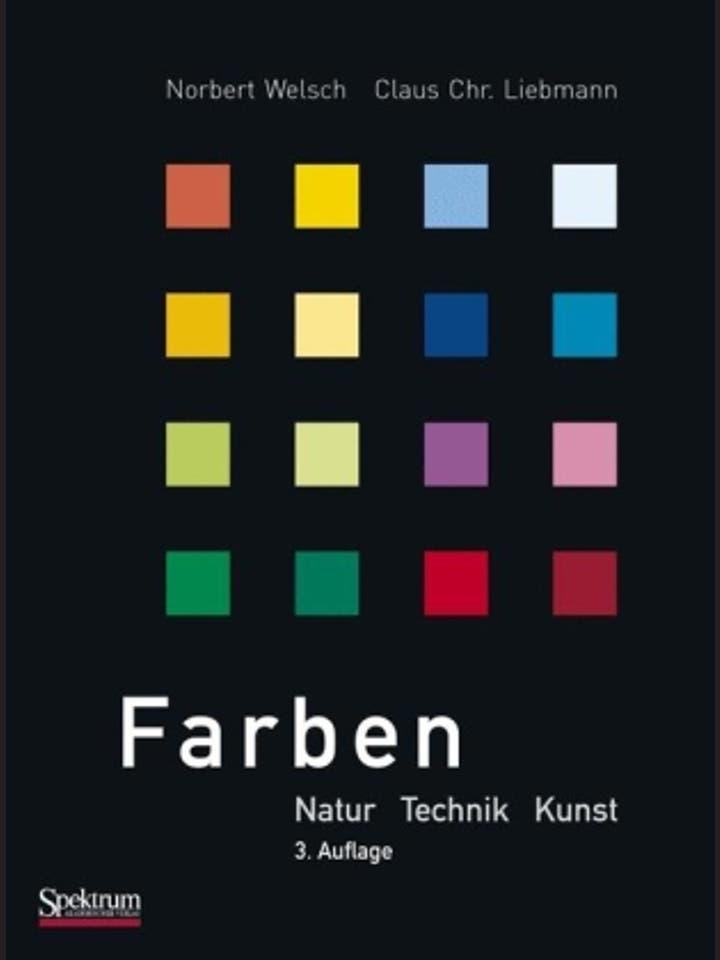 Norbert Welsch und Claus Chr. Liebmann: Farben - Natur, Technik, Kunst