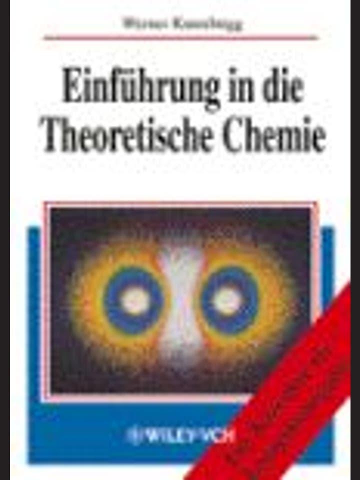 Werner Kutzelnigg   : Einführung in die Theoretische Chemie