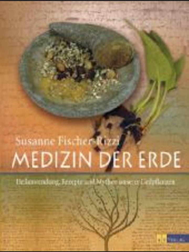 Susanne Fischer-Rizzi: Medizin der Erde