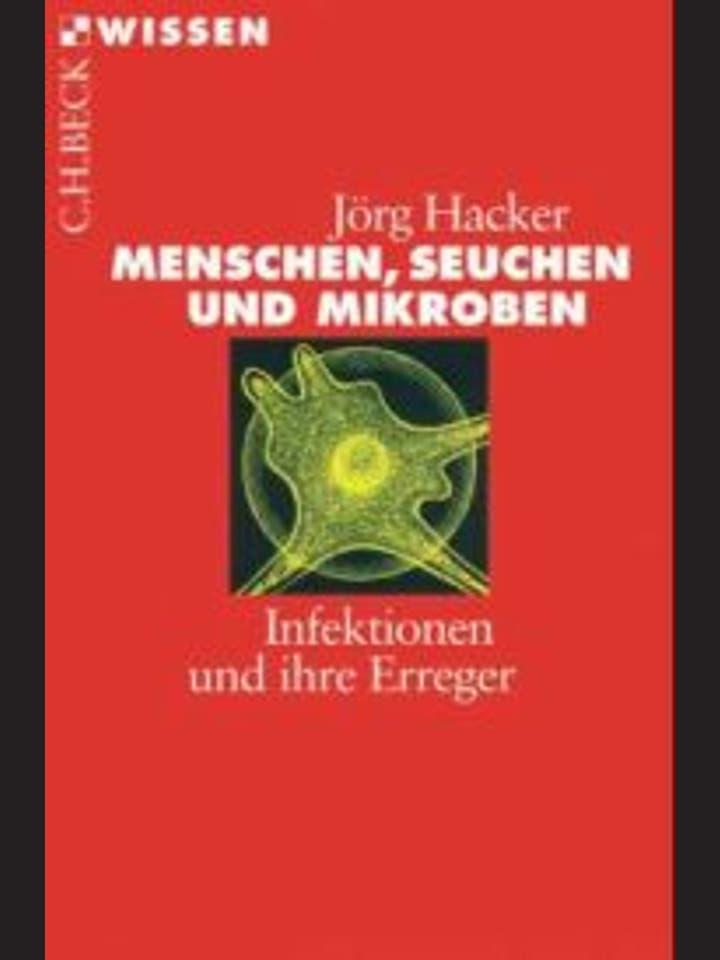 Jörg Hacker: Menschen, Seuchen und Mikroben