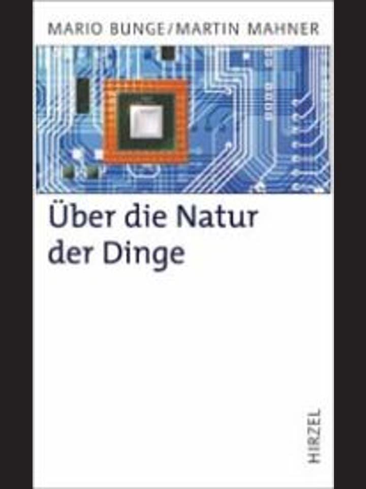 Mario Bunge und Martin Mahner: Über die Natur der Dinge
