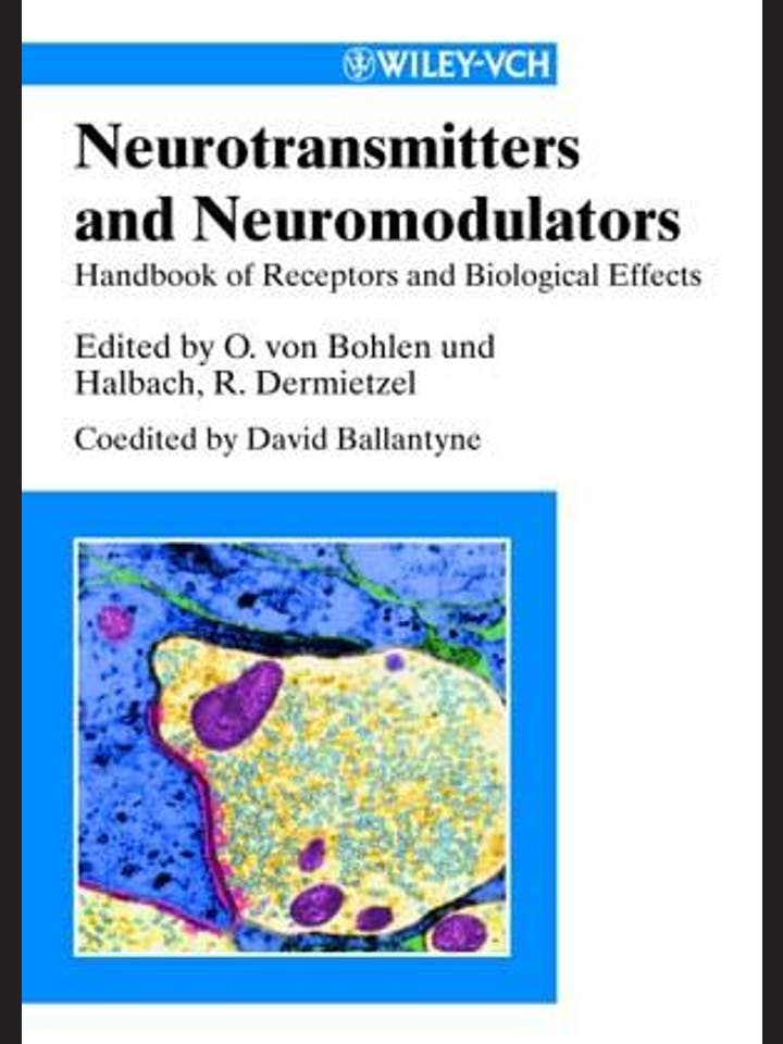 Bohlen und Halbach, Oliver von; Dermietzel, Rolf: Neurotransmitters and Neuromodulators