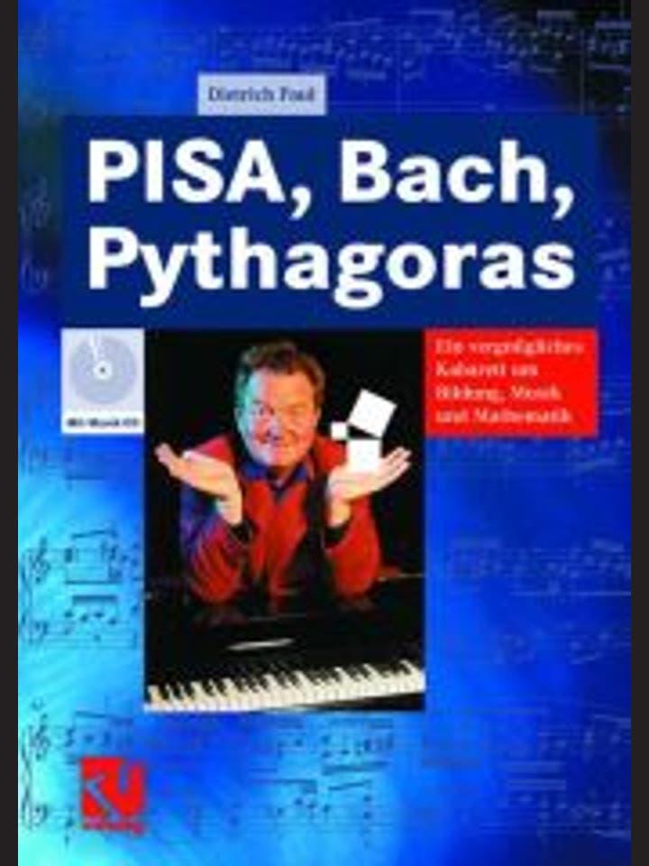 Dietrich Paul: PISA, Bach, Pythagoras