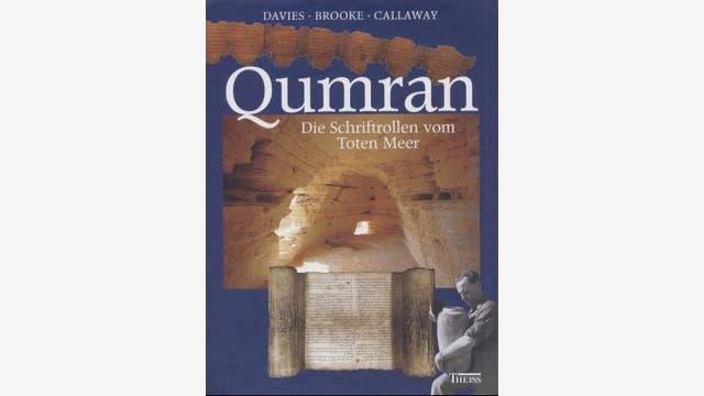 Philip R. Davies, George J. Brooke, Phillip R. Callaway. Aus dem Englischen von Th. Bertram: Qumran - Die Schriftrollen vom Toten Meer