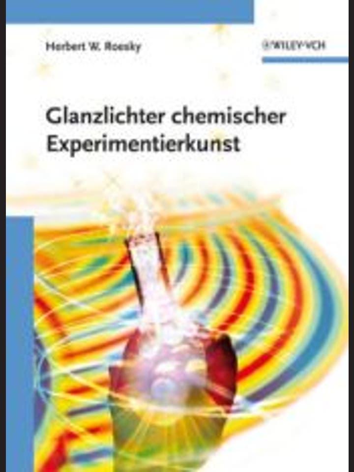 Herbert W. Roesky: Glanzlichter chemischer Experimentierkunst