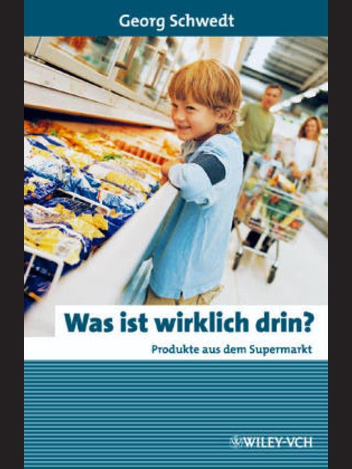 Georg Schwedt: Was ist wirklich drin?
