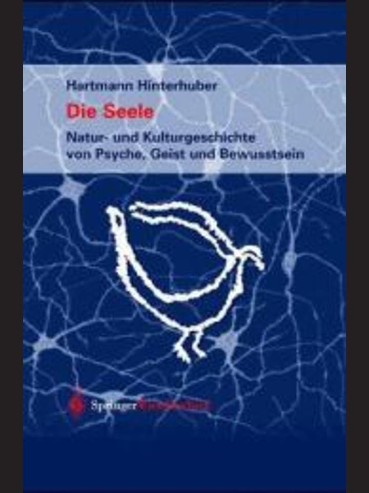Hartmann Hinterhuber  : Die Seele