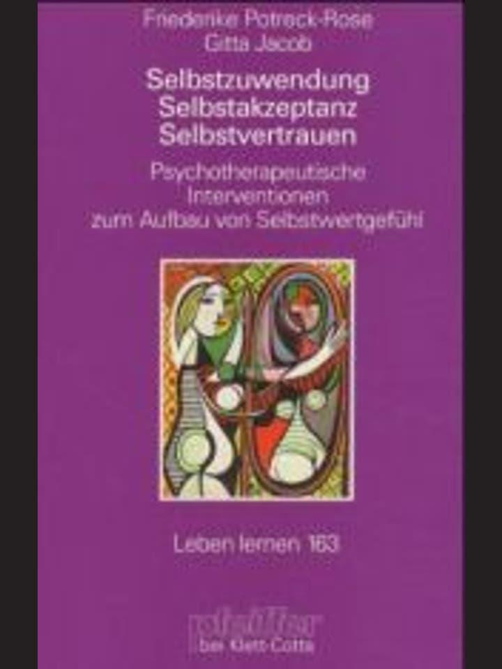 Potreck-Rose, Friederike; Jacob, Gitta: Selbstzuwendung, Selbstakzeptanz, Selbstvertrauen.   Psychotherapeutische Interventionen zum Aufbau von Selbstwertgefühl.