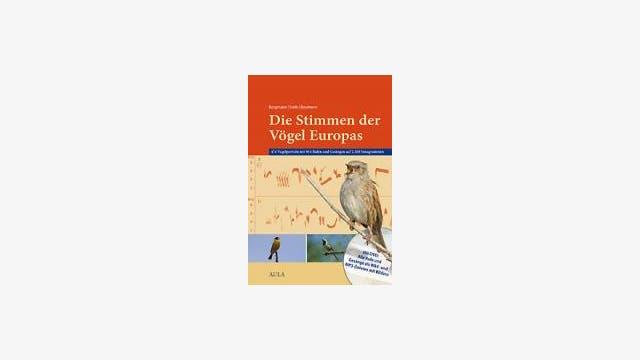 Hans-Heiner Bergmann, Hans-Wolfgang Helb, Sabine Baumann: Die Stimmen der Vögel Europas