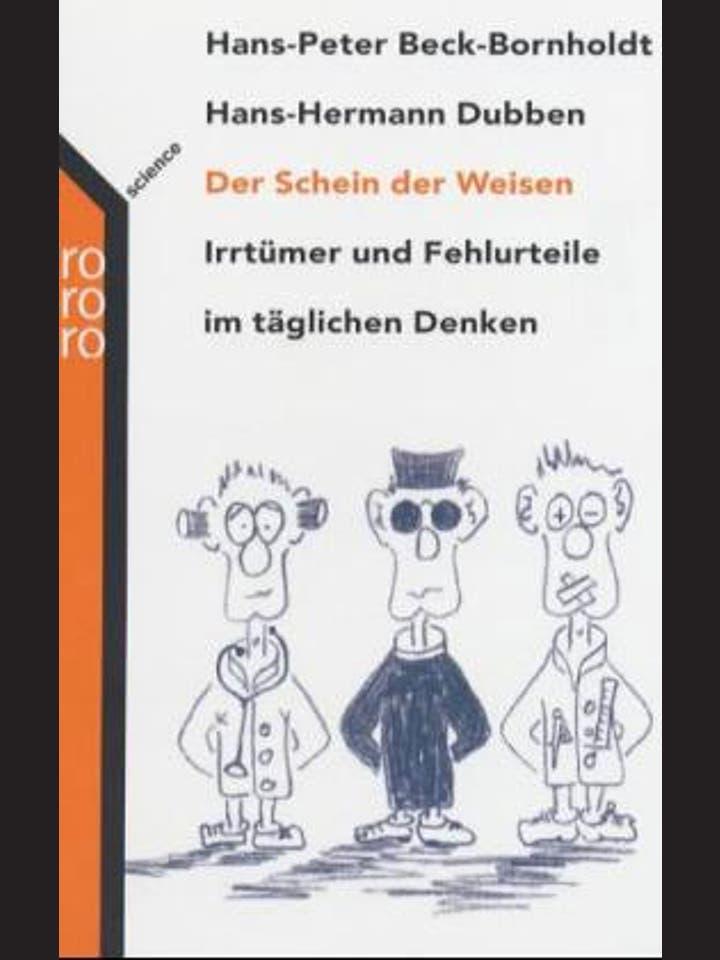 Hans-Peter Beck-Bornholdt, Hans-Hermann Dubben  : Der Schein der Weisen