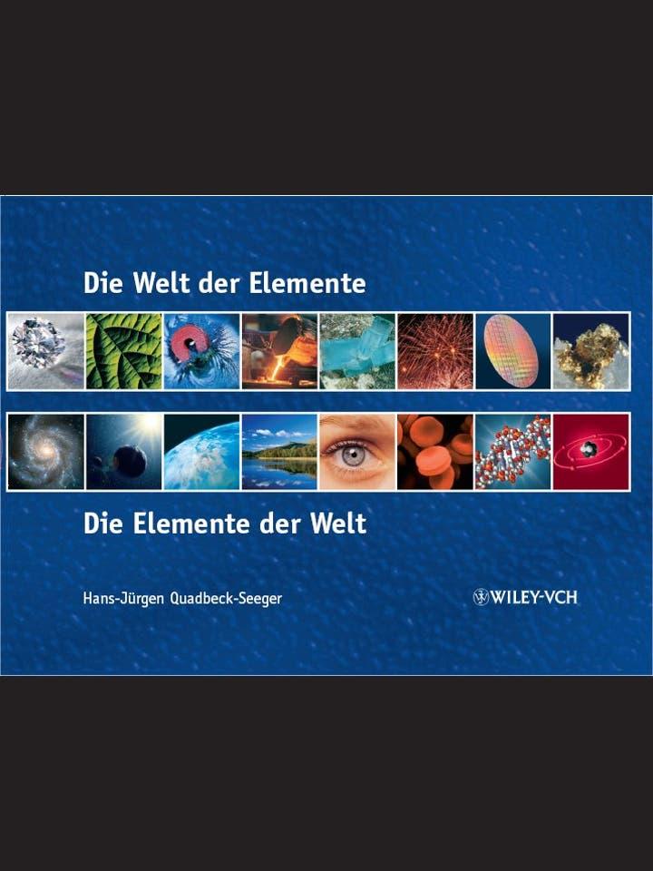 Hans-Jürgen Quadbeck-Seeger: Die Welt der Elemente - Die Elemente der Welt