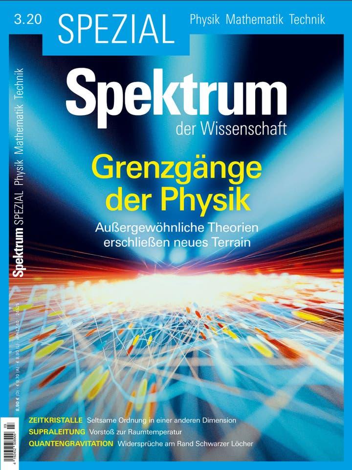 Spektrum der Wissenschaft Spezial Physik – Mathematik – Technik 3/2020<br /> Grenzgänge der Physik