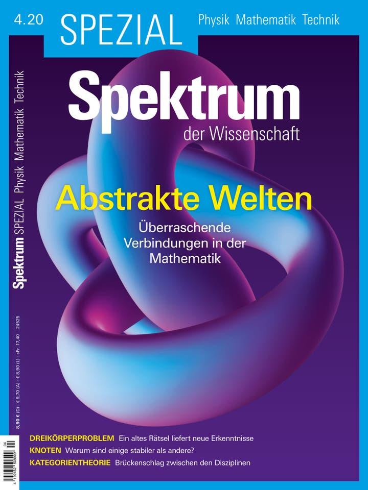 Spektrum der Wissenschaft Spezial Physik – Mathematik – Technik 4/2020<br /> Abstrakte Welten