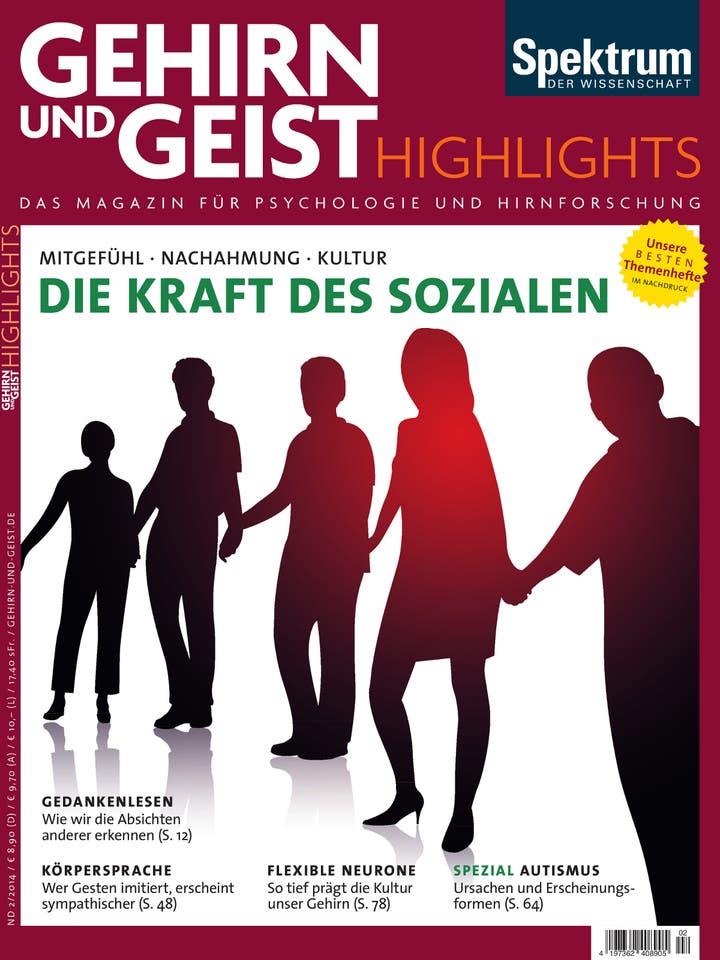 Gehirn&Geist Highlights 2/2014<br /> Die Kraft des Sozialen