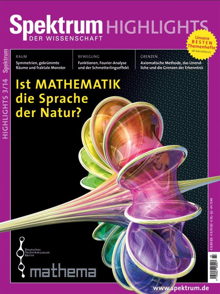 Spektrum der Wissenschaft Highlights 3/2014 <br /> Ist Mathematik die Sprache der Natur?