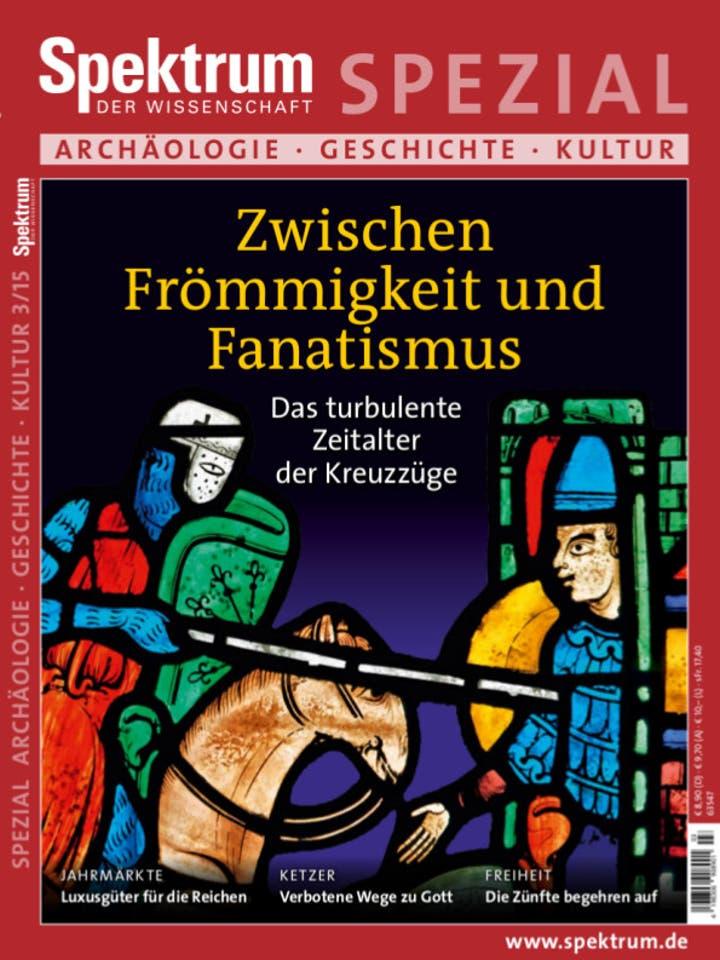 Spektrum der Wissenschaft Spezial Archäologie – Geschichte – Kultur 3/2015<br /> Zwischen Frömmigkeit und Fanatismus