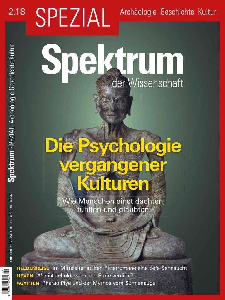 Spektrum der Wissenschaft Spezial Archäologie – Geschichte – Kultur 2/2018<br /> Die Psychologie vergangener Kulturen