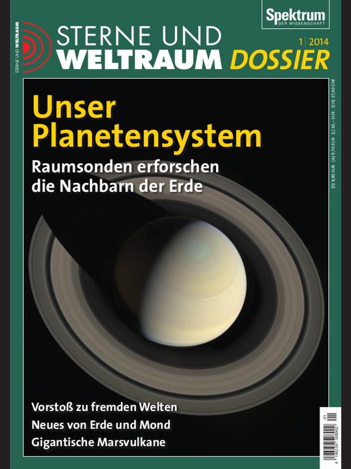 Sterne und Weltraum Dossier 1/2014<br /> Unser Planetensystem