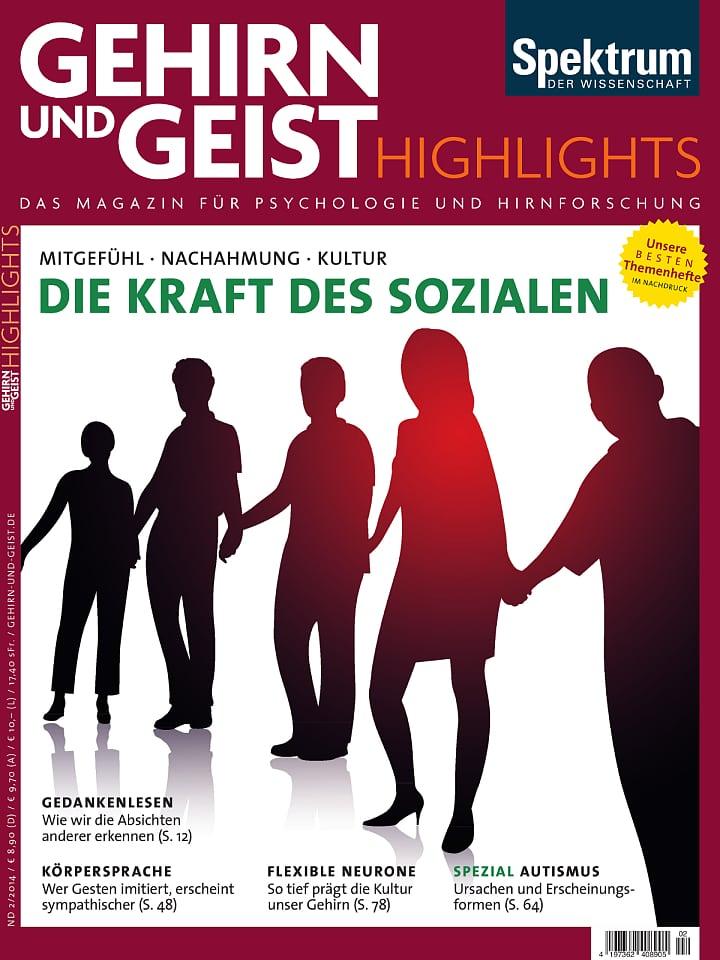 Heftcover Gehirn&Geist Highlights 2/2014 Die Kraft des Sozialen