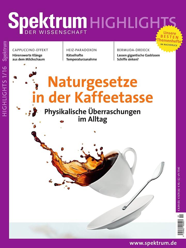 Heftcover Spektrum der Wissenschaft Highlights 1/2016 Naturgesetze in der Kaffeetasse