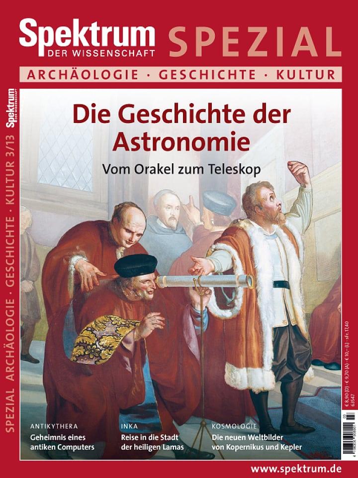 Heftcover Spektrum der Wissenschaft Spezial Archäologie – Geschichte – Kultur 3/2013 Die Geschichte der Astronomie